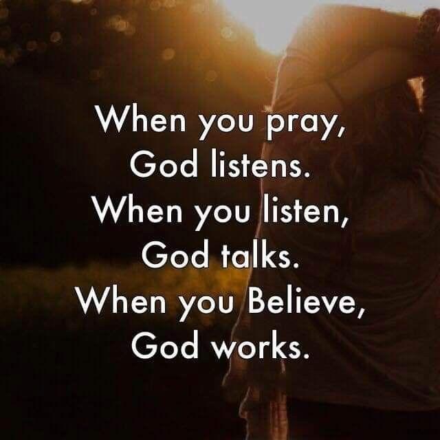 When You Pray God Listens When You Listen God Talks When You