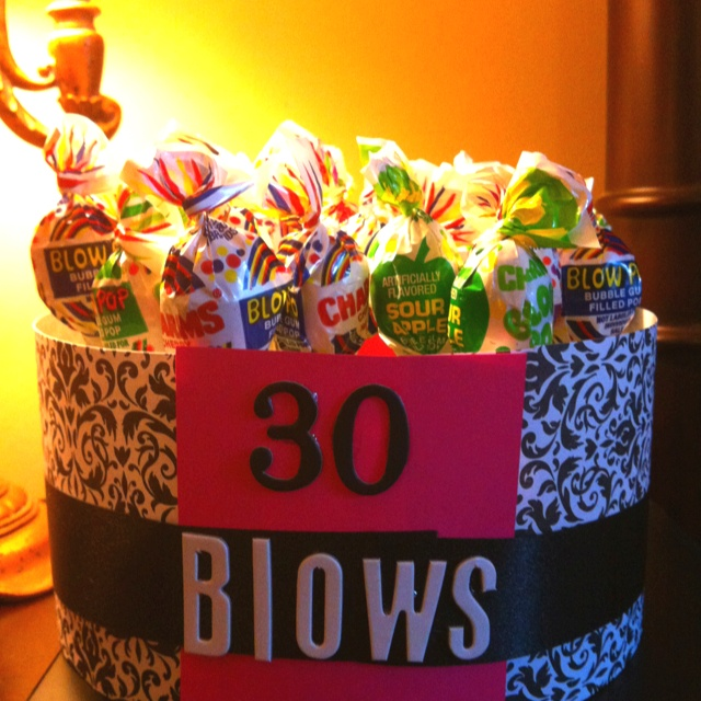 Dirty Thirty!! 30 Blow Pops for a 30th bday!