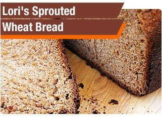 Lori's Sprouted Wheat Bread