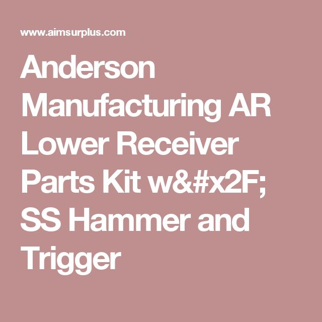 Anderson Manufacturing AR Lower Receiver Parts Kit w/ SS Hammer and Trigger