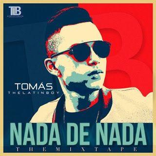 Tomas The Latin Boy - Nada de Nada