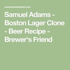 Samuel Adams - Boston Lager Clone - Beer Recipe - Brewer's Friend