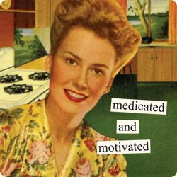 Haha!! This is awesome: Laughing, Happy Mondays, Go Girls, Rheumatoid Arthritis, Anne Taintor, Life Mottos, Funny Stuff, Annetaintor, Happy Pills