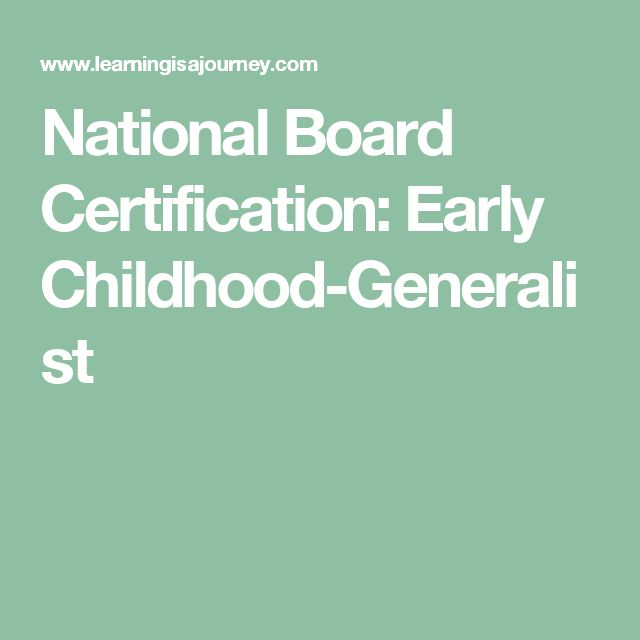 National Board Certification: Early Childhood-Generalist