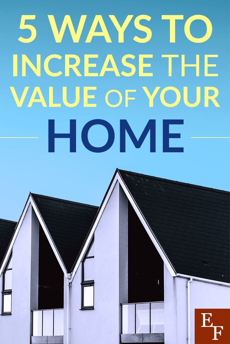 5 Ways To Increase The Value Of Your Home With Images Best