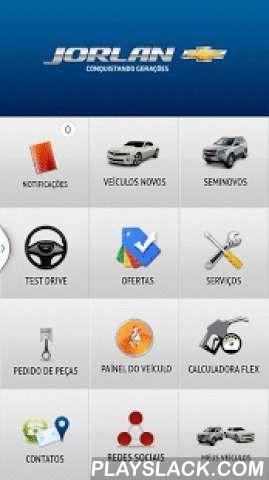 Jorlan Chevrolet  Android App - playslack.com , Leve a Jorlan onde você for!Receba alertas de revisão, agende serviços na oficina, solicite peças, agende o melhor dia e horário para fazer um test drive, identifique luzes indicativas do painel e tenha sempe à mão o manual do seu veículo.- Ofertas exclusivas- Portfólio de veículos 0km- Estoque de Seminovos- Agendamento de Serviços- Calculadora Flex - Redes sociais Jorlan- Contato de todas as lojas Jorlan