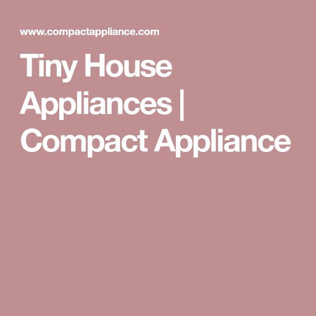 Best 25+ Tiny House Appliances Ideas On Pinterest