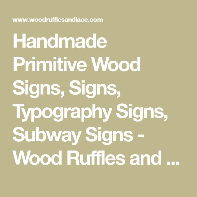 Handmade Primitive Wood Signs, Signs, Typography Signs, Subway Signs - Wood Ruffles and Lace Primitives