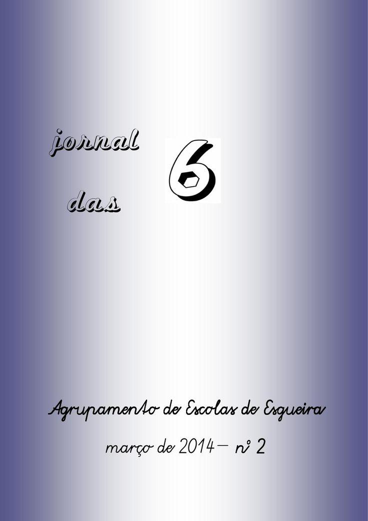 Jornal das 6 - nº 2  Jornal do Agrupamento de Escolas de Esgueira