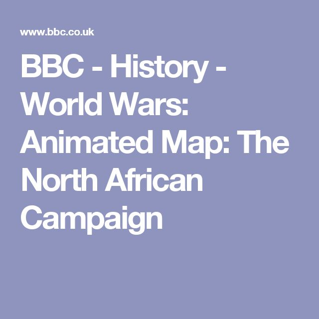 BBC - History -      World Wars: Animated Map: The North African Campaign