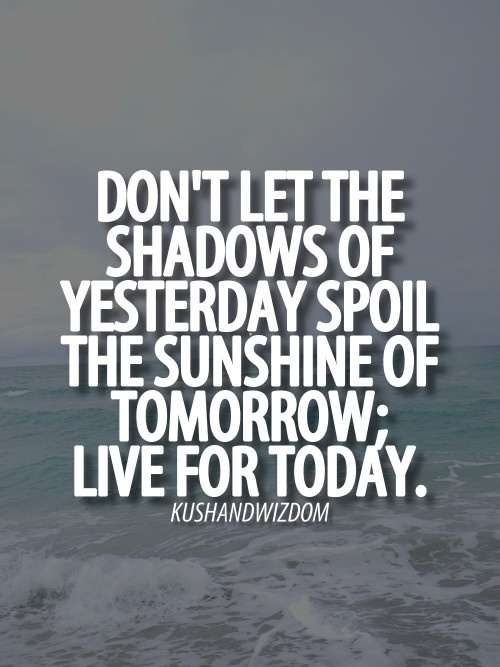 Live For Today Quotes Live for today | Favorite Places & Spaces | Pinterest | Quotes  Live For Today Quotes