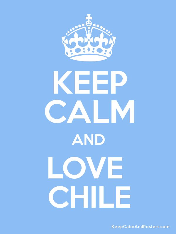 Keep Calm and LOVE CHILE Poster
