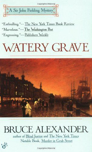 Watery Grave (Sir John Fielding) by Bruce Alexander. Book 3 in the series. It's been at least 10 years since I read the first two in the series. I had this on my shelf and I'm trying to get some backlog read. It was o.k., but I don't have time to read everything, so I haven't decided if I'll buy book 4. http://www.amazon.com/dp/042516036X/ref=cm_sw_r_pi_dp_fqxuvb0F2428N