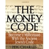 The Money Code: Become a Millionaire With the Ancient Jewish Code (Kindle Edition)By H. W. Charles