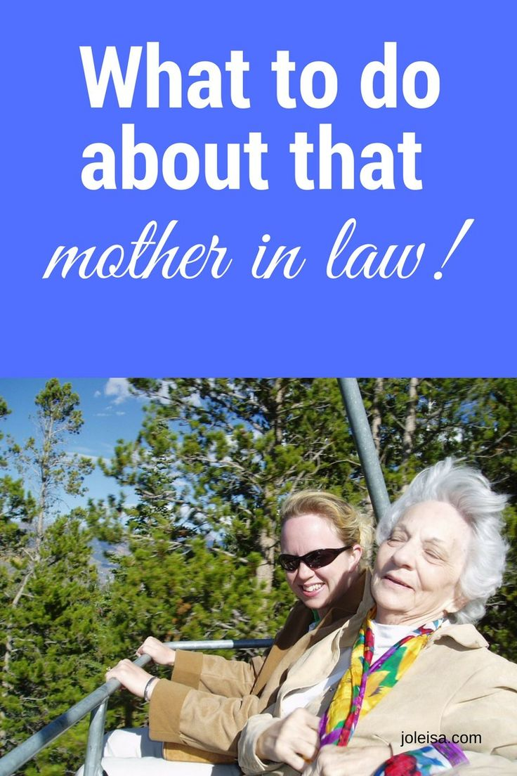 What to do about that mother in law