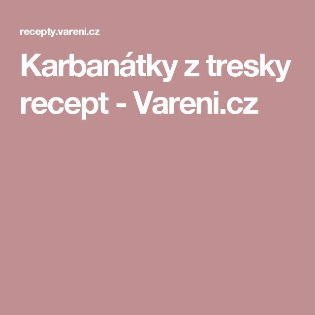 Karbanátky z tresky recept - Vareni.cz