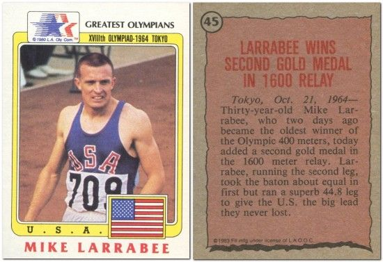 Mike Larrabee.  Mike won the Gold in 1964 Tokyo Olympics in the 400M and 4x400M Relay. Mike was my mentor when I was in High School.  He is all the reason I was able to attend USC on a Track and Field Scholarship.