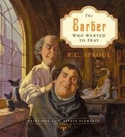 Cover of: The barber who wanted to pray by Sproul, R. C. (in TAL)