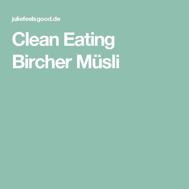 Clean Eating Bircher Müsli