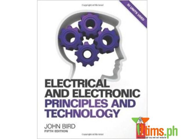 Find the best and affordable brand new and second hand Books and Publications for sale at tims.ph - Electrical and Electronic Principles and Technology (5th edition) By John Bird This much-loved textbook introduces elect..., Marikina
