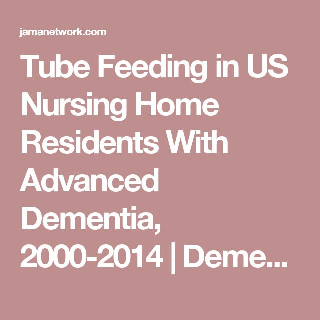 Tube Feeding in US Nursing Home Residents With Advanced Dementia, 2000-2014 | Dementia and Cognitive Impairment | JAMA | The JAMA Network