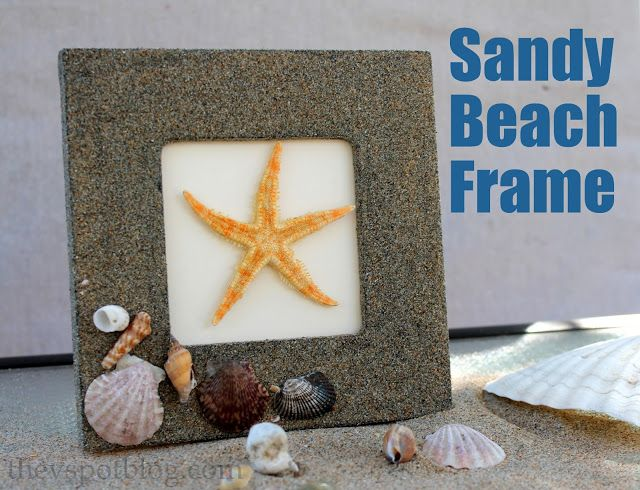 The V Spot: Make a Sandy Beach Frame for your summer memories. (Kid friendly!)