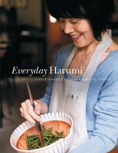 everyday harumi: simple japanese food for family & friends by harumi kurihara