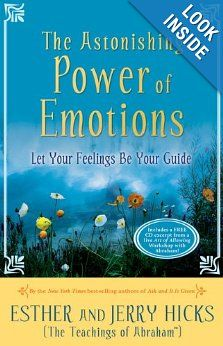 The Astonishing Power of Emotions: Let Your Feelings Be Your Guide: Esther Hicks, Jerry Hicks