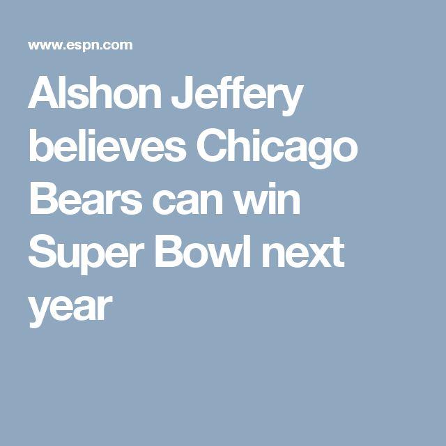Alshon Jeffery believes Chicago Bears can win Super Bowl next year