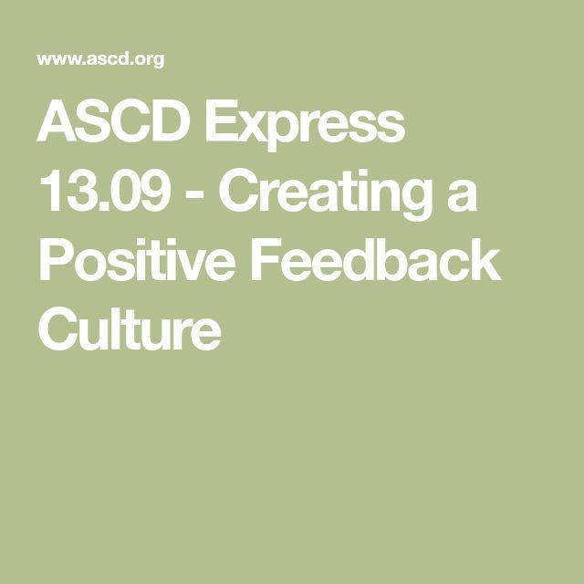 ASCD Express 13.09 - Creating a Positive Feedback Culture
