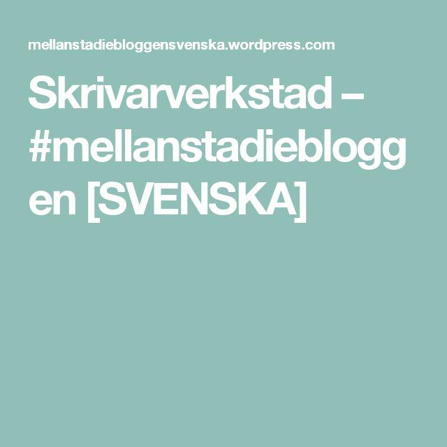 Skrivarverkstad – #mellanstadiebloggen [SVENSKA]