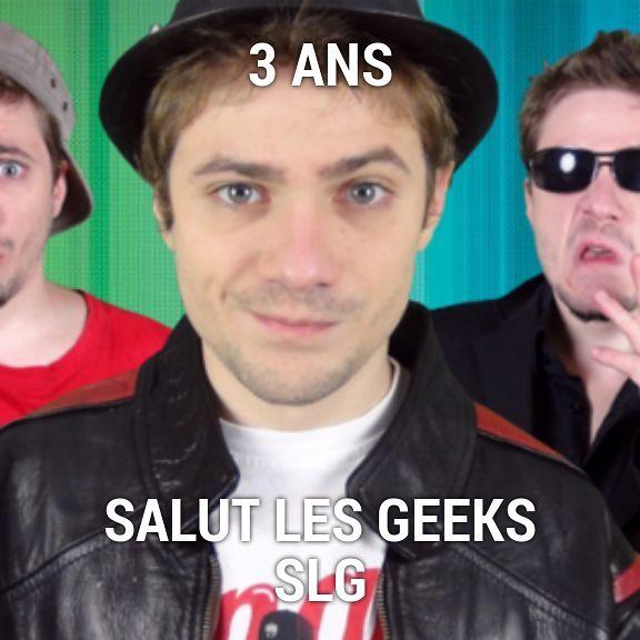#TroisAnsSLG #SLG #SalutLesGeeks