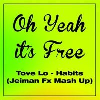 Tove Lo - Habits (Jeiman Fx Mash Up)sc by Jeiman Fx on SoundCloud