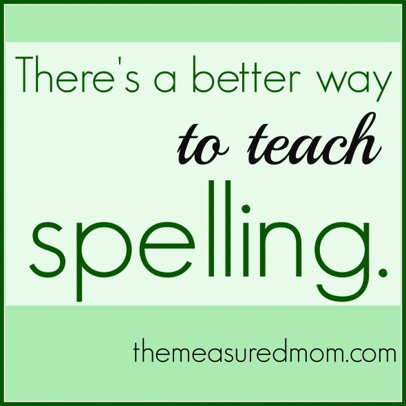 A Better Way to Teach Spelling - Word Study | The Measured Mom