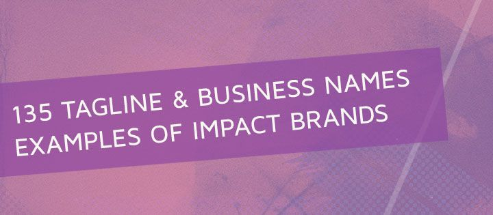 135 Tagline Examples of Impact Brands