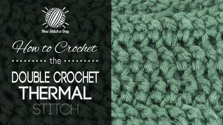 How to Crochet the Double Crochet Thermal Stitch