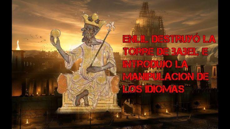 La torre de Babel derrumbada por Enlil y la manipulación de los idiomas - YouTube