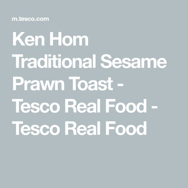 Ken Hom Traditional Sesame Prawn Toast - Tesco Real Food - Tesco Real Food