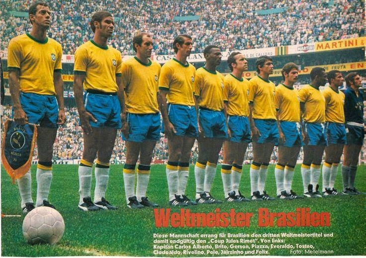 1970 Brazil, Top, left to right: Carlos Alberto, Brito, Gerson, Piazza, Everaldo, Tostao, Clodoaldo, Rivellino, Pele, Jairzinho, Leao