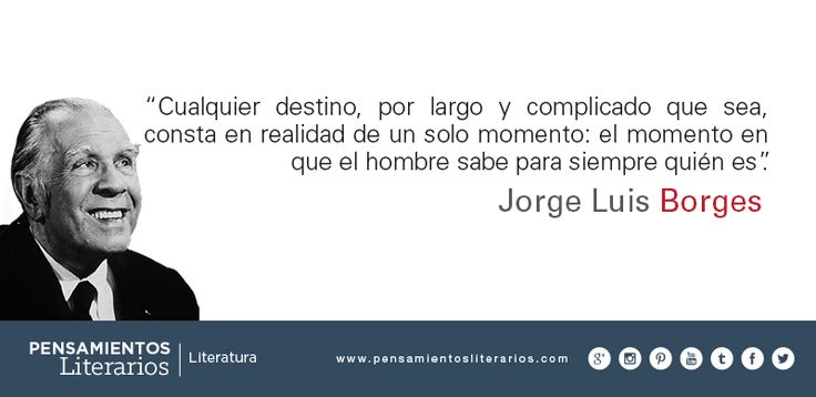 Jorge Luis Borges. Sobre el destino y el hombre.