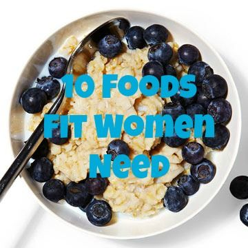 Everything i eat! 10 Foods Fit Women Need: Your National Nutrition Month
