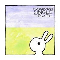 Single Truth by NoiseWander on SoundCloud