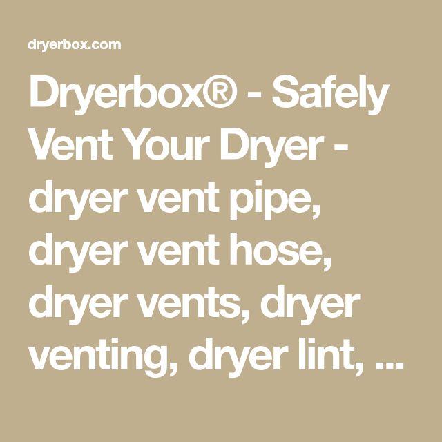 Dryerbox® - Safely Vent Your Dryer - dryer vent pipe, dryer vent hose, dryer vents, dryer venting, dryer lint, dryer vent kit, dryer vent box