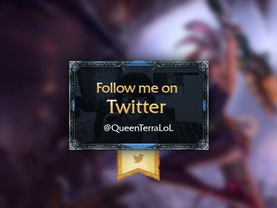 Game UI @QueenTerraLoL Twitter Visual
