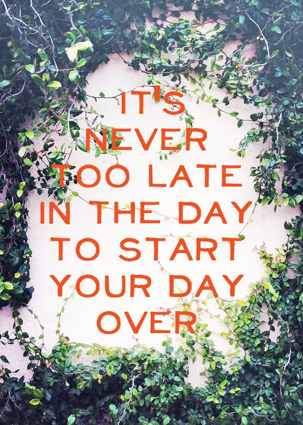 It's never too late.