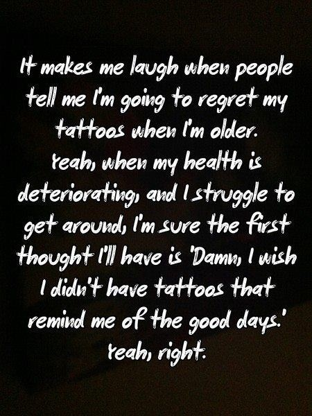 Live life-no regrets!Tattoo Ideas, Tattoo Inspiration, Funny, Body Art, Tattoo Quotes, So True, No Regret, People, Tattoo Ink