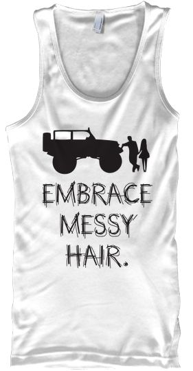 Can someone buy me this, puuuleaase? Embrace your messy hair this summer! #jeep #jeephairdontcare