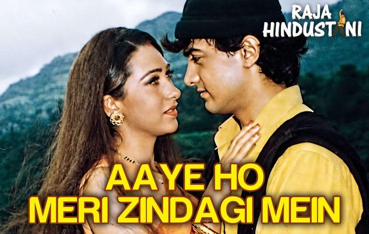 Aaye Ho Meri Zindagi Mein (Male) - Raja Hindustani | Aamir