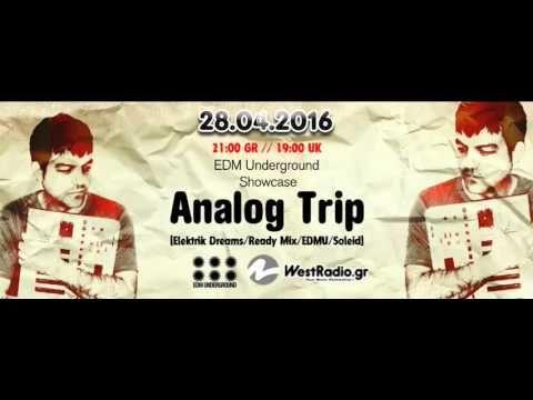 Analog Trip @ EDM Underground Showcase 28-04-2016- www.westradio.gr ▲ De...
