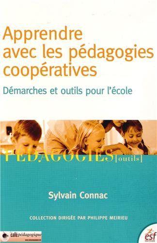 Apprendre avec les pédagogies coopératives : Démarches et outils pour l'école: Amazon.fr: Sylvain Connac, Michel Tozzi: Livres